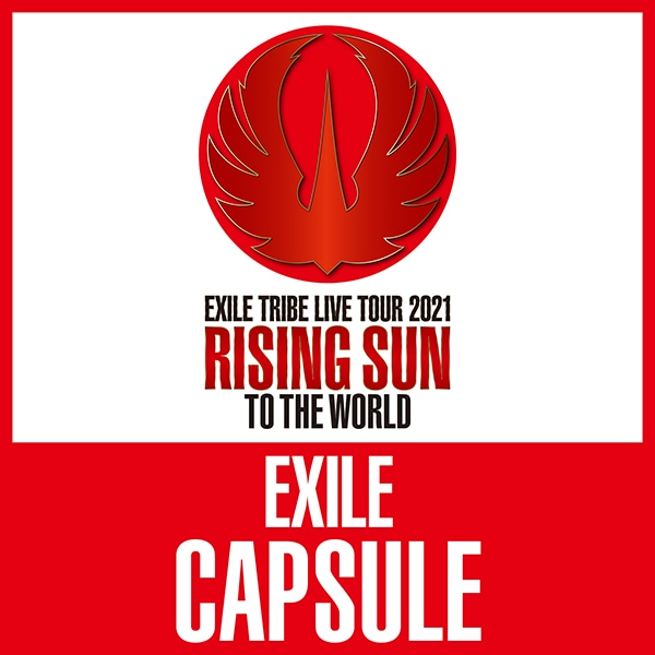 RISING SUN TO THE WORLD CAPSULE/EXILE