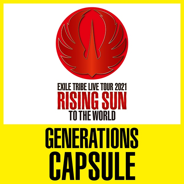 RISING SUN TO THE WORLD CAPSULE/GENERATIONS
