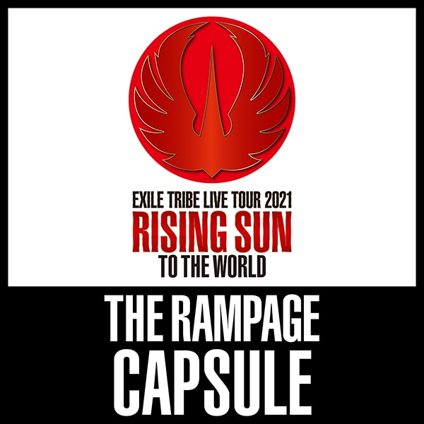RISING SUN TO THE WORLD CAPSULE/THE RAMPAGE
